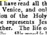 "<p>A letter from Cardinal Giuseppe Sarto (who became Pope Pius X in 1903) as quoted in <a href=""http://books.google.ca/books?id=NIkQAAAAIAAJ&pg=RA2-PA10&redir_esc=y#v=onepage&q&f=false"" target=""blank""><em>Publications of the Catholic Truth Society</em> Volume 29 (Catholic Truth Society: 1896): 11. </a></p>"