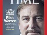 "Saddleback pastor Rick Warren on the cover of <a href=""http://www.time.com/time/covers/0,16641,20080818,00.html"" target=""blank"" title=""TIME: Rick Warren Cover""><em>TIME</em></a>, August 18, 2008."