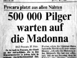 """500,000 pilgrims wait for the Madonna."""