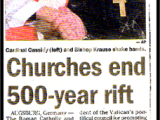 """Churches end 500-year rift"" (November 1, 1999). <br /><br />Newspapers reported that the Lutheran and Roman Catholic Churches finally ended a 500-year rift by signing a joint declaration ending the dispute that started the Protestant Reformation and led to the Thirty Years War."