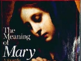 """The Meaning of Mary: A Struggle Over Her Rule Grows Within the Church."" <br /><br> <em>Newsweek</em>."