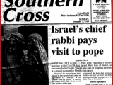 In this news story, Israel&#039;s chief rabbi paid a historic visit to the Pope which was heralded as a sign of religious harmony between Israel and the Papacy.<br /><br />Source: John Thavis, <em>Southern Cross</em> (October 3, 1993).