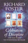 Richard Foster's Celebration of Discipline.Source:  Educating Christians: A to Z Resources for Discipleship (November 1, 2005).