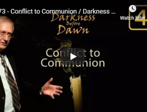 Darkness Before Dawn by Walter Veith – Part 3 – Conflict to Communion