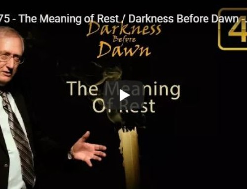 Darkness Before Dawn by Walter Veith – Part 5 – The Meaning of Rest
