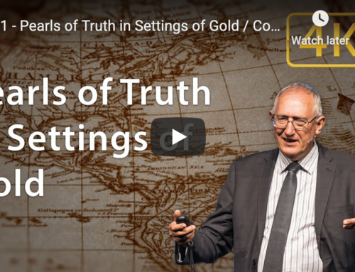 291 – Pearls of Truth in Settings of Gold / Conflict and Triumph – Walter Veith