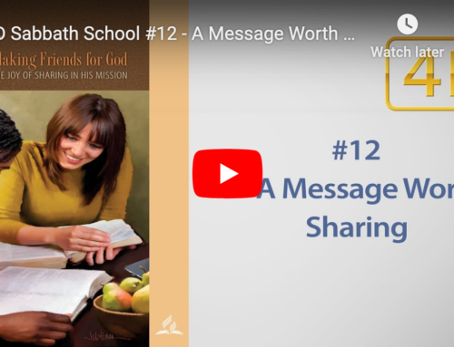 AD Sabbath School #12 – A Message Worth Sharing – with Robert Blais – 2020